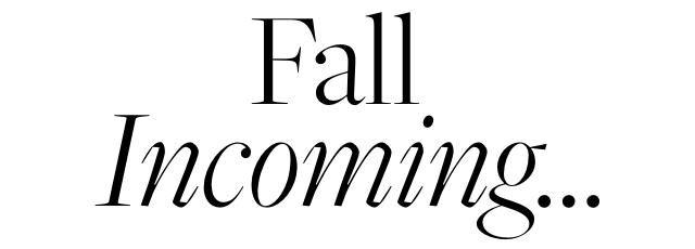 Fall Incoming…